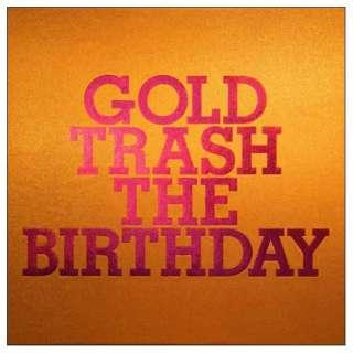 The Birthday/GOLD TRASH 完全生産限定豪華盤 【CD】