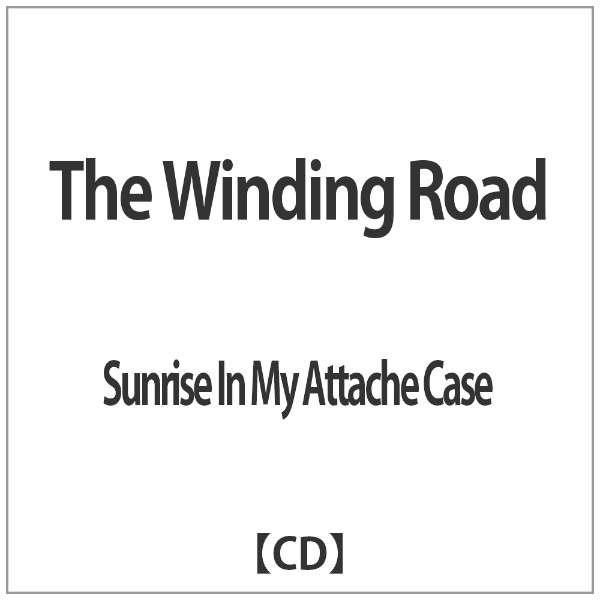 Sunrise In My Attache Case/The Winding Road 【CD】