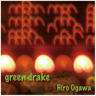 Hiro Ogawa(key、prog)/green drake 【CD】