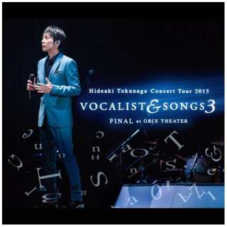 徳永英明/Concert Tour 2015 VOCALIST & SONGS 3 FINAL at ORIX THEATER 初回限定盤 【CD】