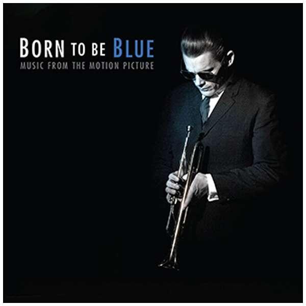 (オリジナル・サウンドトラック)/ボーン・トゥ・ビー・ブルー オリジナル・サウンドトラック 【CD】