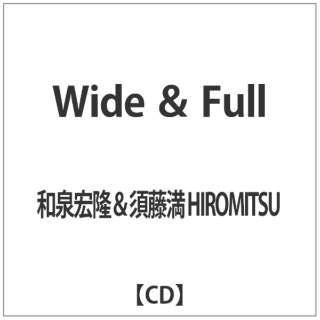 和泉宏隆&須藤満 HIROMITSU/Wide & Full 【CD】