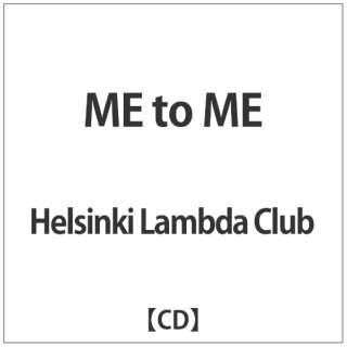 Helsinki Lambda Club/ ME to ME 【CD】