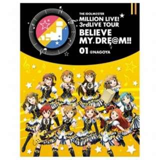 THE IDOLM@STER MILLION LIVE! 3rdLIVE TOUR BELIEVE MY DRE@M!! LIVE Blu-ray 01@NAGOYA 【ブルーレイ ソフト】