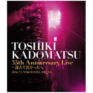 角松敏生/「TOSHIKI KADOMATSU 35th Anniversary Live ~逢えて良かった~」2016.7.2 YOKOHAMA ARENA 通常盤 【DVD】