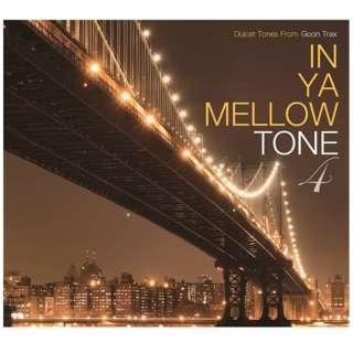 (V.A.)/IN YA MELLOW TONE 4 GOON TRAX 10th Anniversary Edition 【CD】