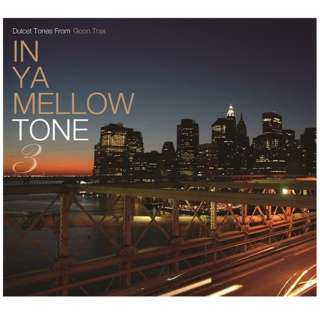 (V.A.)/IN YA MELLOW TONE 3 GOON TRAX 10th Anniversary Edition 【CD】