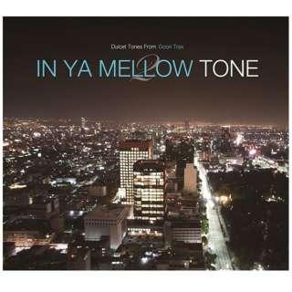 (V.A.)/IN YA MELLOW TONE 2 GOON TRAX 10th Anniversary Edition 【CD】