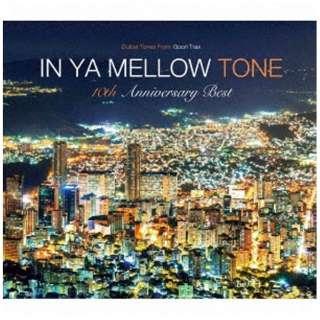 (V.A.)/IN YA MELLOW TONE GOON TRAX 10th Anniversary BEST 【CD】