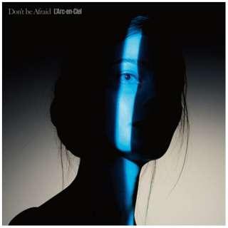 L'Arc~en~Ciel/Don't be Afraid 通常盤 【CD】