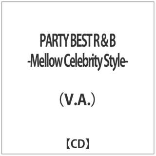 (V.A.)/ PARTY BEST R&B ~Mellow Celebrity Style~ 【CD】
