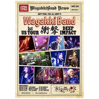 和楽器バンド/WagakkiBand 1st US Tour 衝撃 -DEEP IMPACT- 初回生産限定盤 【DVD】
