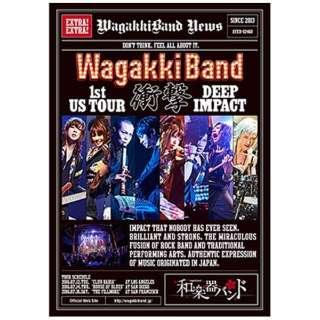和楽器バンド/WagakkiBand 1st US Tour 衝撃 -DEEP IMPACT- 通常盤 【ブルーレイ ソフト】