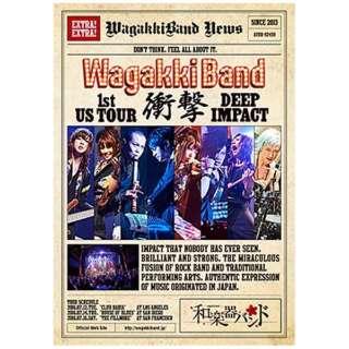和楽器バンド/WagakkiBand 1st US Tour 衝撃 -DEEP IMPACT- 通常盤 【DVD】