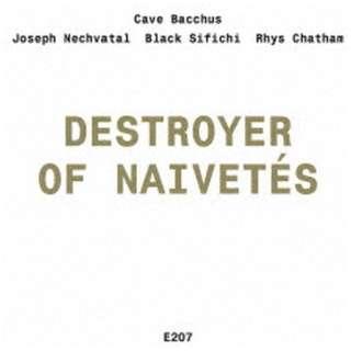 Cave Bacchus/ Destroyer of Naivetes 【CD】