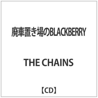 THE CHAINS/廃車置き場のBLACKBERRY 【CD】