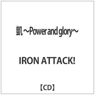 IRON ATTACK!/凱 ~Power and glory~ 【CD】