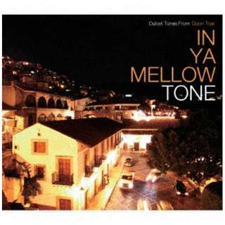 (V.A.)/IN YA MELLOW TONE GOON TRAX 10th Anniversary Edition 【CD】