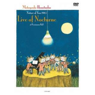 細坪基佳/ Nature of Year2015「Live of Nocturne」at Persimmon Hall 【DVD】