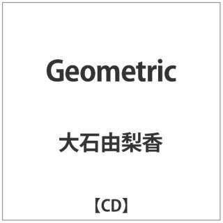 大石由梨香/Geometric 【CD】