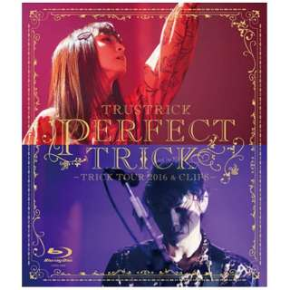 TRUSTRICK/PERFECT TRICK -TRICK TOUR 2016 & CLIPS- 【ブルーレイ ソフト】