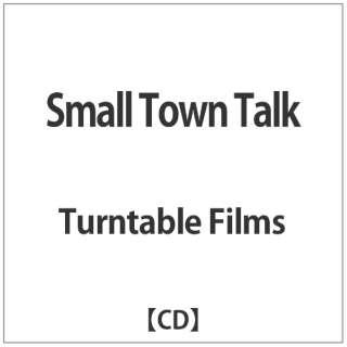 Turntable Films/Small Town Talk 【CD】