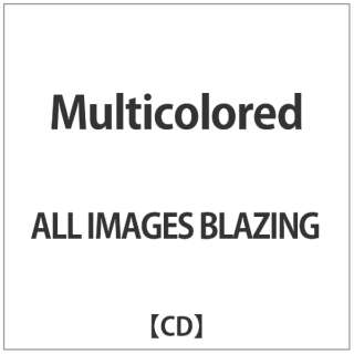 ALL IMAGES BLAZING/Multicolored 【CD】