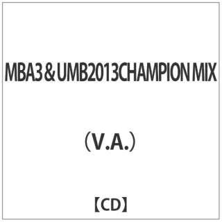 (V.A.)/MBA3&UMB2013CHAMPION MIX 【CD】