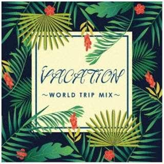 (V.A.)/ VACATION~WORLD TRIP MIX 【CD】