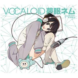 (V.A.)/VOCALOID 夢眠ネム 【CD】