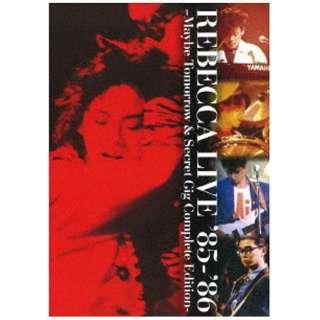 レベッカ/REBECCA LIVE '85-'86-Maybe Tomorrow & Secret Gig Complete Edition- 【DVD】