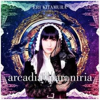 喜多村英梨/arcadia † paroniria 初回限定盤 【CD】