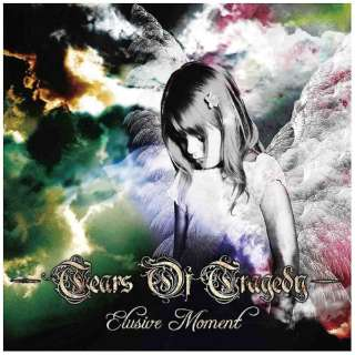 TEARS OF TRAGEDY/ELUSIVE MOMENT 【CD】
