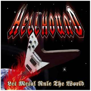 HELLHOUND/Let Metal Rule The World 【CD】