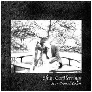 シュン・キャットヘリングス/Star-Crossed Lovers 【CD】