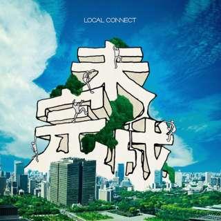 LOCAL CONNECT/未完成 通常盤 【CD】