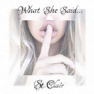 St.Clair/What She Said… 【CD】