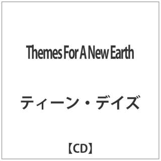 ティーン・デイズ/Themes For A New Earth 【CD】