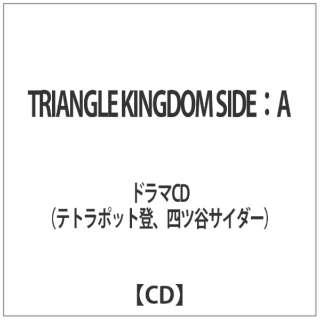 TRIANGLE KINGDOM SIDE:A 【CD】