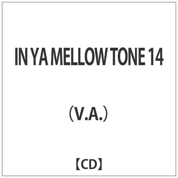 (V.A.)/IN YA MELLOW TONE 14 【CD】