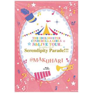 THE IDOLM@STER CINDERELLA GIRLS 5thLIVE TOUR Serendipity Parade!!! @MAKUHARI 【ブルーレイ】