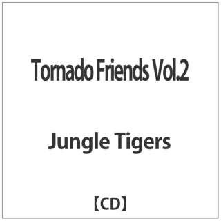 Jungle Tigers/ Tornado Friends Vol.2 【CD】