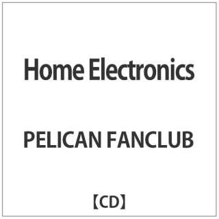 PELICAN FANCLUB/ Home Electronics 【CD】