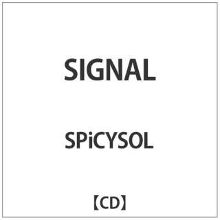 SPiCYSOL/ SIGNAL 【CD】