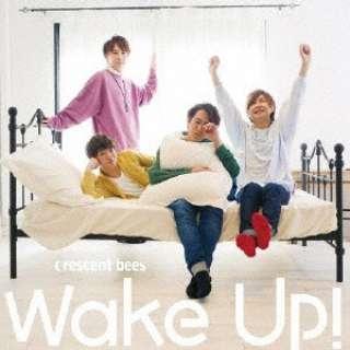 crescent bees/ Wake Up! 【CD】