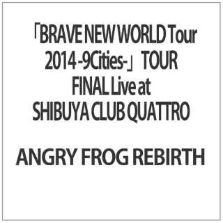 『BRAVE NEW WORLD Tour2014 -9Cities-』TOUR FINAL Live at SHIBUYA CLUB QUATTRO 【DVD】