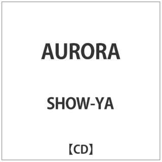 SHOW-YA: AURORA 【CD】