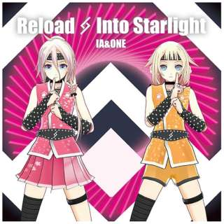 IA&ONE: Reload&Into Starlight IA 5th&ONE 2nd DVD付 【CD】