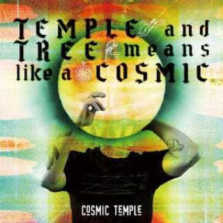 COSMIC TEMPLE/ TEMPLE and TREE means like a COSMIC 【CD】