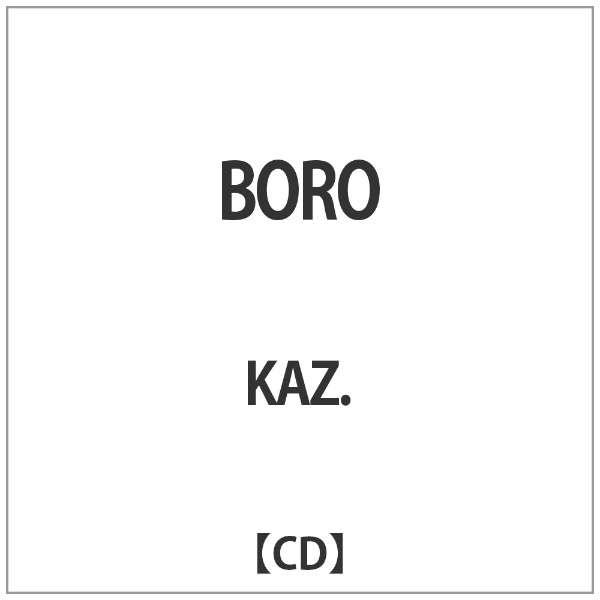 KAZ.:BORO 【CD】